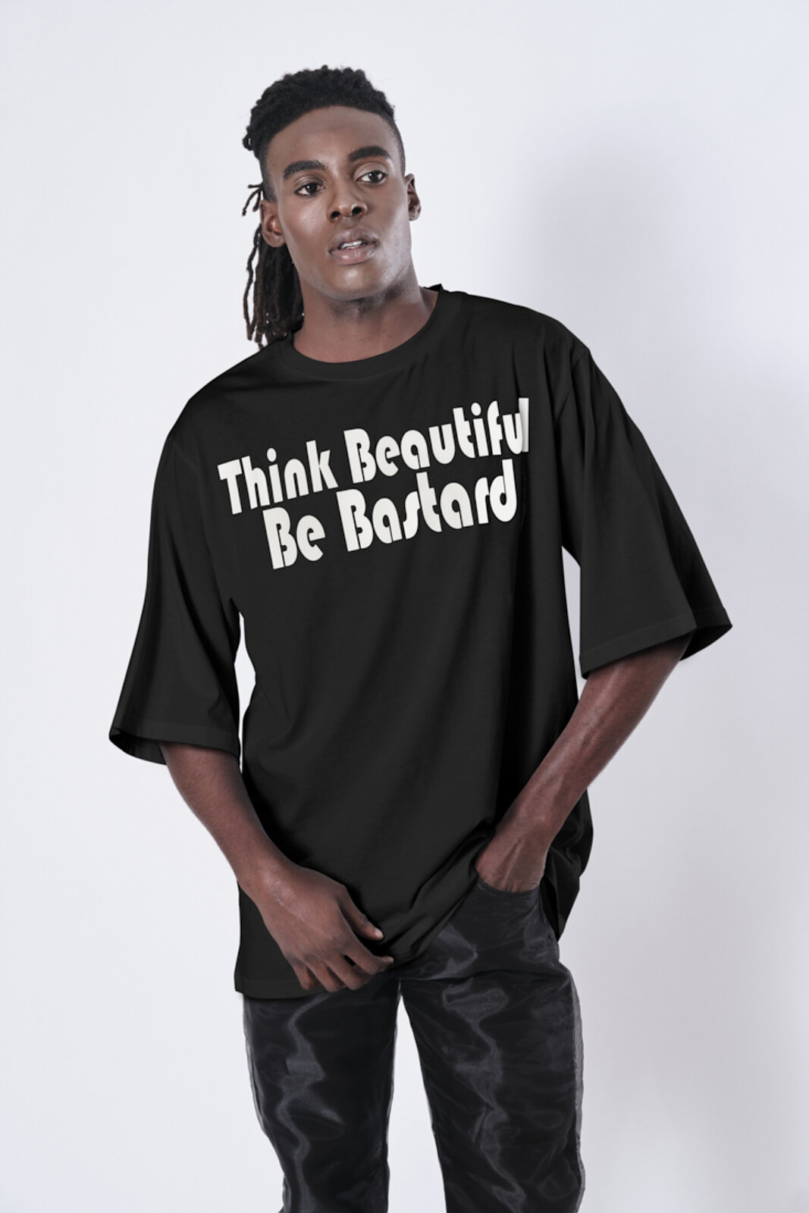 Think Beautiful Tshirt - Beautiful Bastard